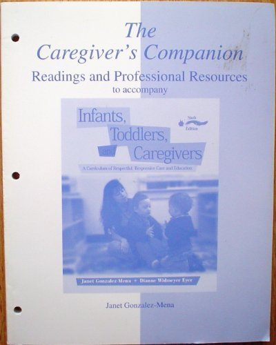 Infants, Toddlers And Caregivers Companion: Readings And Professional Resources