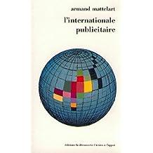 L'internationale publicitaire (Textes à l'appui)