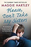 Please Don't Take My Sisters: The heartbreaking true story of a young boy terrified of losing the only family he has left