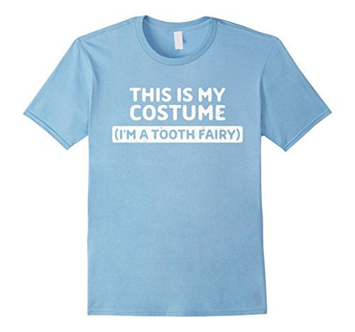 Mens I'm a Tooth Fairy Funny Halloween Costume Gift T-Shirt Large Baby (Tooth Fairy Halloween Costume)