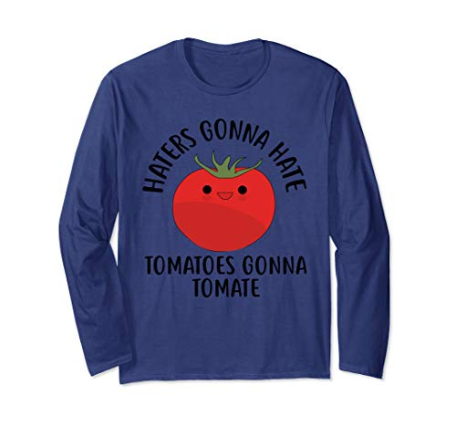 (Haters Gonna Hate Tomatoes Gonna Tomate Cute Tomato Long Sleeve T-Shirt)