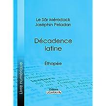 Décadence latine: Éthopée (French Edition)