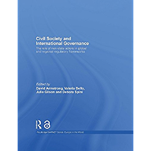Civil Society and International Governance: The role of non-state actors in global and regional regulatory frameworks…