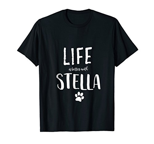 Life ist better with Stella Dog Name T-Shirt Gift Shirt (Heineken Shirt)