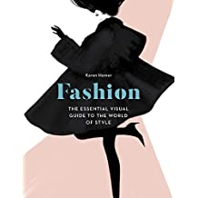 Fashion: The Essential Visual Guide to the World of Style