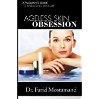 Ageless Skin Obsession: A woman's guide to anti aging skin care