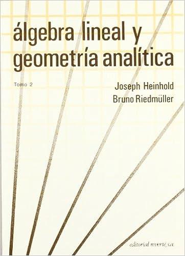 Leer y descargar libros en línea gratis Álgebra lineal y Geometría analítica. Volumen 2 en español PDF RTF 8429150471