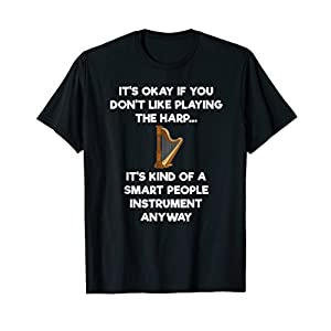 Harp Player Harpist T-Shirt Gift - Funny Smart
