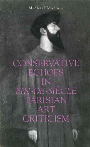 Conservative Echoes In Fin De Si Cle Parisian Art Criticism