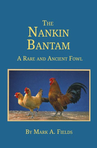 The Nankin Bantam: A Rare and Ancient Fowl