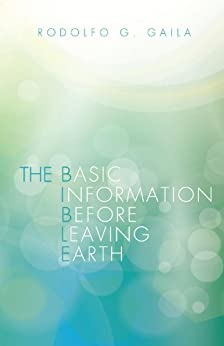 THE BASIC INFORMATION BEFORE LEAVING EARTH - Kindle ...