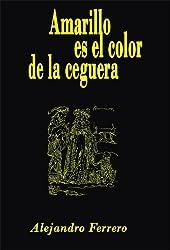 Amarillo es el color de la ceguera (Spanish Edition)