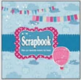 buy scrapbook make your memorable moments last forever book online