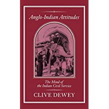 Anglo-Indian Attitudes: Mind of the Indian Civil Service