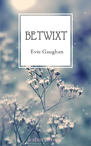 Betwixt (Evie Chat)
