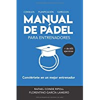 MANUAL DE PÁDEL PARA ENTRENADORES [a color]: Conviértete