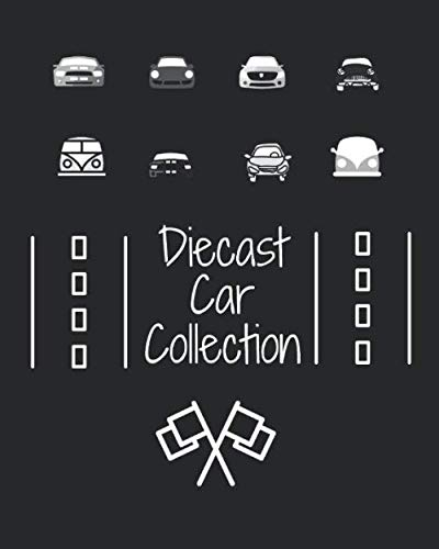 Diecast Car Collection: Book for Collectors to track & write in their own Die-Cast Car details (Collectors & Keepsake Notebooks)