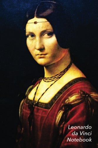 Leonardo Da Vinci Notebook: La Belle Ferronniere Journal   100-Page Beautiful Lined Art Notebook   6 X 9  Artsy Journal Notebook (Art Masterpieces)