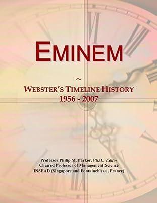 Eminem: Webster's Timeline History, 1956 - 2007
