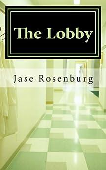 The Lobby by [Rosenburg, Jase]