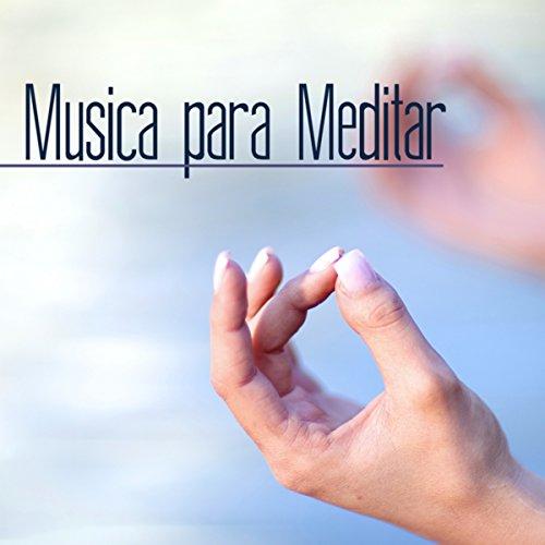 Musica Para Meditar: Musica de Meditacion Profunda y Ejercicios de