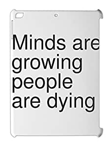 Minds are growing people are dying iPad air plastic case