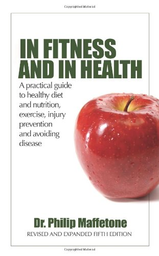 In Fitness and in Health - A practical guide to healthy diet and nutrition, exercise, injury prevention and avoiding disease