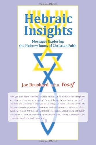 Hebraic Insights: Messages Exploring the Hebrew Roots of Christian Faith ePub fb2 ebook