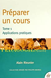 Préparer un cours : Tome 1 : Applications pratiques