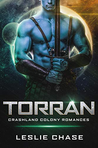 Torran (Crashland Colony Romance Book 2)