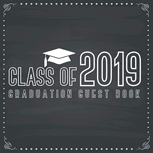 Class of 2019 Graduation Guest Book: Congratulatory Guest Book Congratulation Keepsake Scrapbook Graduation Gifts Memory Year Book Messages to Graduate ()