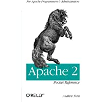 Apache 2 Pocket Reference: For Apache Programmers & Administrators: For Apache Programmers and Administrators (Pocket Reference (O'Reilly))