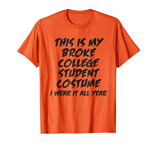 This is My Broke College Student Costume Halloween T Shirt