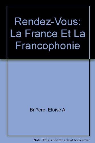 Rendez-Vous: La France Et La Francophonie