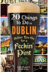 20 Things to Do in Dublin Before You Go for a Feckin' Pint Paperback