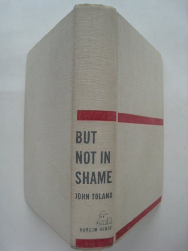 But Not In Shame by John Toland