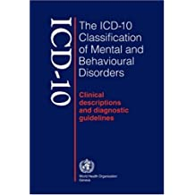 The Icd-10 Classification of Mental and Behavioral Disorders: Clinical DescRIPTIONS & DIAGNOSTIC GUIDELINES