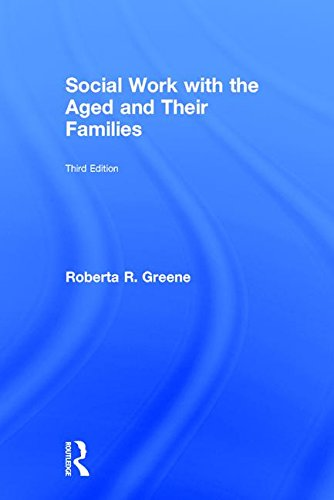 Social Work with the Aged and Their Families (Modern Applications of Social Work)