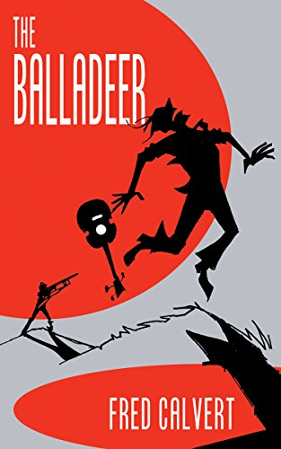 Book: The Balladeer by Fred Calvert
