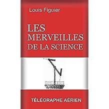 Les Merveilles de la science/Le Télégraphe aérien (French Edition)