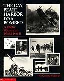 The Day Pearl Harbor Was Bombed, George E. Sullivan, 0590434497