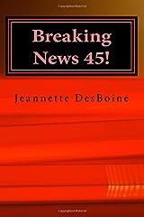 Breaking News 45! Paperback