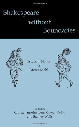 Shakespeare without Boundaries: Essays in Honor of Dieter Mehl