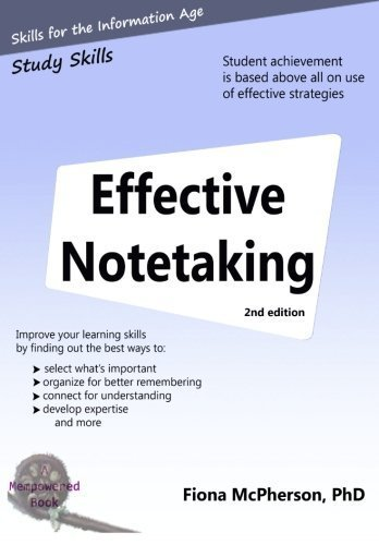 Effective notetaking 2nd ed: Strategies to help you study effectively by Fiona McPherson PhD (2012-06-27)