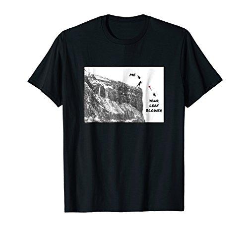 - Funny Noisy Neighbor Leaf Blower Revenge T-Shirt