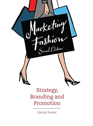 Marketing Fashion, Second edition: Strategy, Branding and Promotion