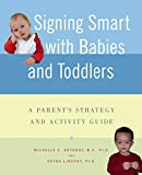 Signing Smart with Babies and Toddlers: A Parent's