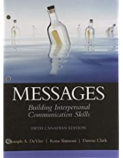 Messages: Building Interpersonal Communication Skills, Fifth Canadian Edition, Loose Leaf Version (5th Edition)