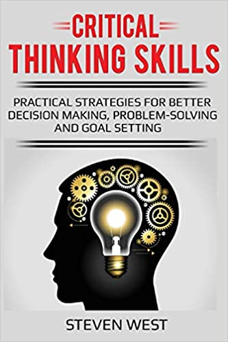 amazon critical thinking skills practical strategies for better