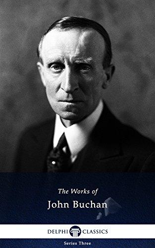 Collected Works of John Buchan (Delphi Classics)